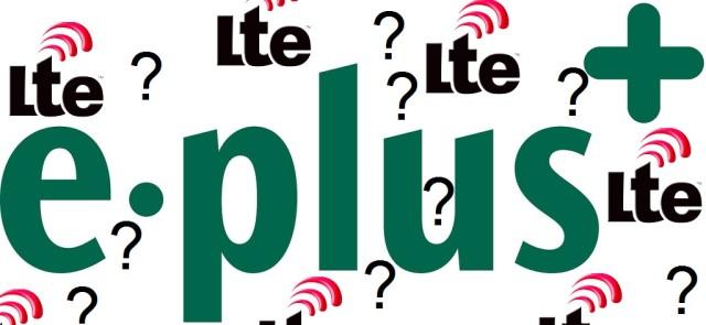 E-Plus-LTE-Fragezeichen